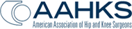 AAHKS - American Association of Hip and Knee Surgeons